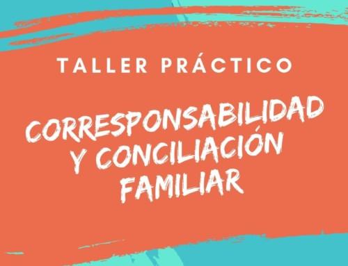 TALLER PRÁCTICO DE CORRESPONSABILIDAD Y CONCILIACIÓN FAMILIAR EL 9 DE JULIO